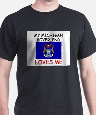 My Michigan Boyfriend Loves Me T-Shirt