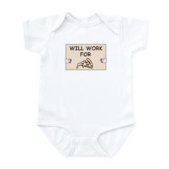 WILL WORK FOR PIZZA Infant Bodysuit