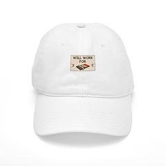 WILL WORK FOR CHOCOLATE Baseball Cap