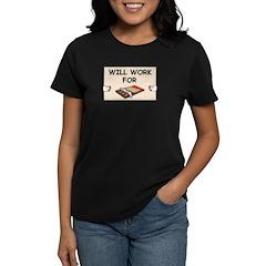 WILL WORK FOR CHOCOLATE Women's Dark T-Shirt