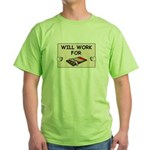 WILL WORK FOR CHOCOLATE Green T-Shirt
