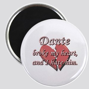 Dante broke my heart and I hate him Magnet