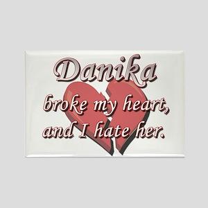 Danika broke my heart and I hate her Rectangle Mag