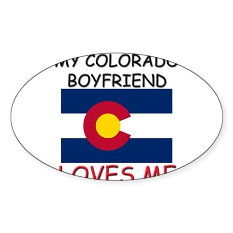 My Colorado Boyfriend Loves Me Oval Sticker