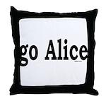 go Alice Throw Pillow