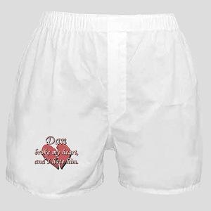 Dan broke my heart and I hate him Boxer Shorts