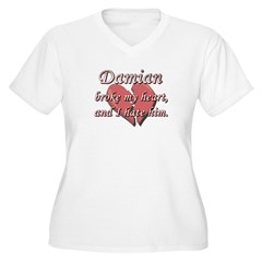 Damian broke my heart and I hate him T-Shirt