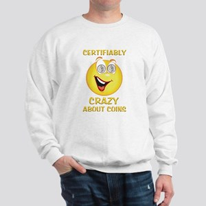 Crazy About Coins Sweatshirt