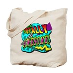 Totally Awesome! Tote Bag