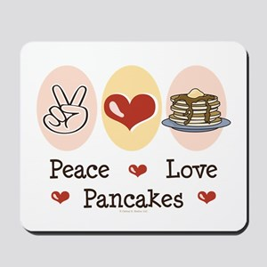 Peace Love Pancakes Mousepad