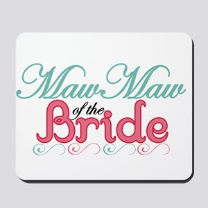 MawMaw of the Bride Mousepad