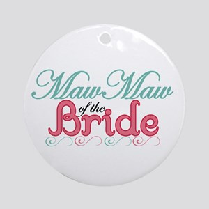 MawMaw of the Bride Ornament (Round)