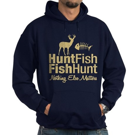 Hunt Fish Nothing Else Matters Hoodie (dark)