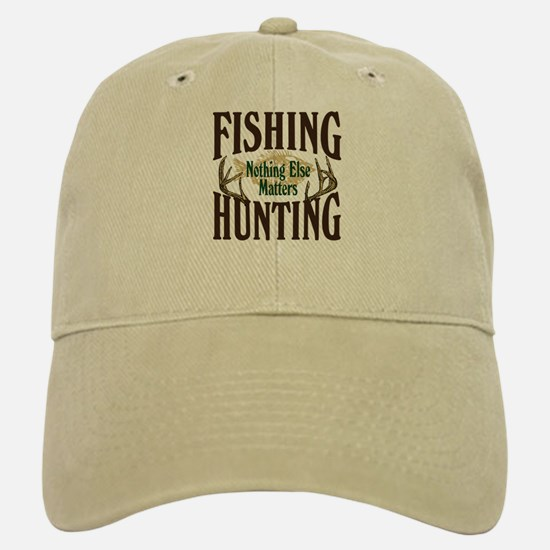 Fishing Hunting Nothing Else Matters Baseball Baseball Cap