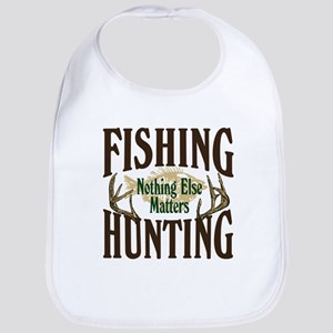 Fishing Hunting Nothing Else Matters Bib