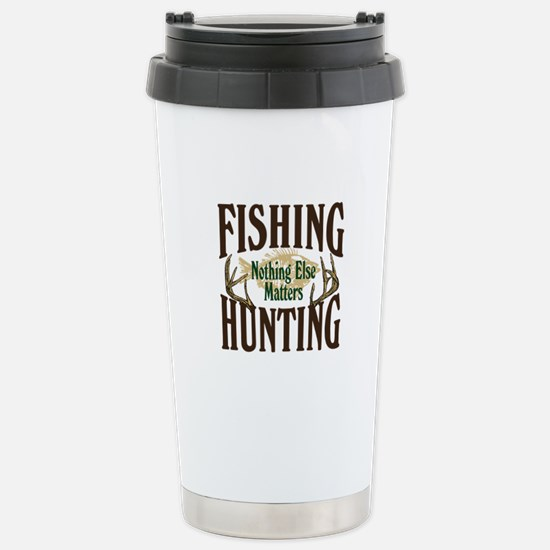 Fishing Hunting Nothing Else Matters Stainless Ste