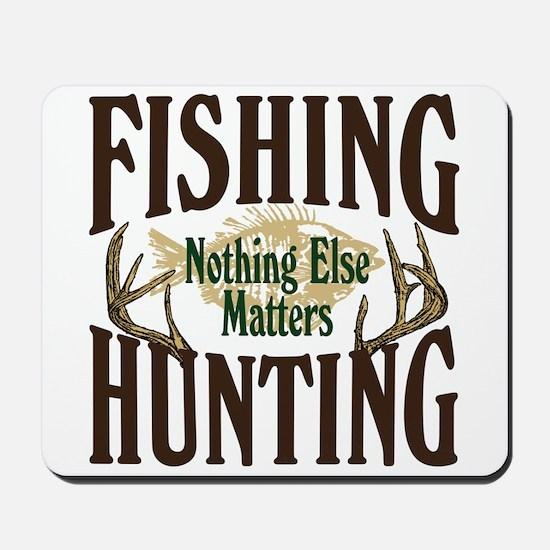 Fishing Hunting Nothing Else Matters Mousepad