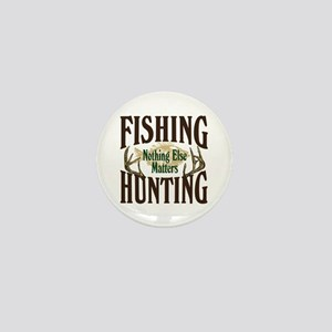 Fishing Hunting Nothing Else Matters Mini Button