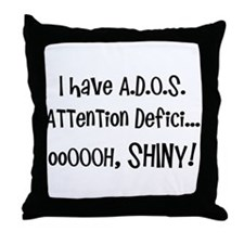 I have ADOS Throw Pillow