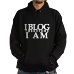 I Blog Therefore I Am Hoodie (dark)