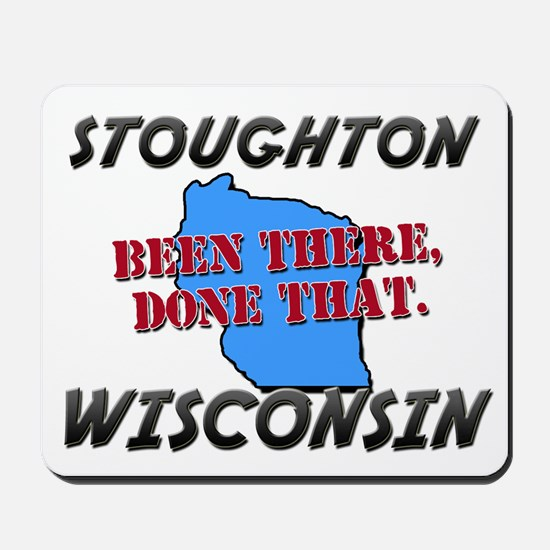 stoughton wisconsin - been there, done that Mousep