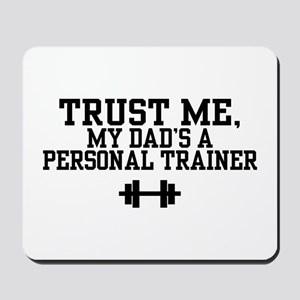 My Dad's a Personal Trainer Mousepad