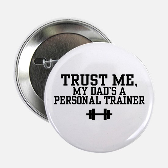 """My Dad's a Personal Trainer 2.25"""" Button"""