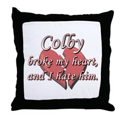 Colby broke my heart and I hate him Throw Pillow