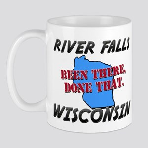 river falls wisconsin - been there, done that Mug