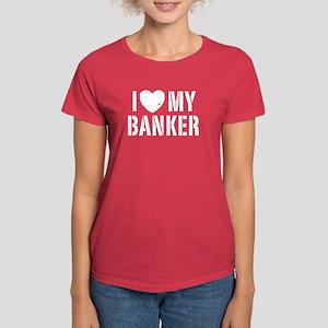 I Love My Banker Women's Dark T-Shirt