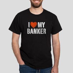 I Love My Banker Dark T-Shirt