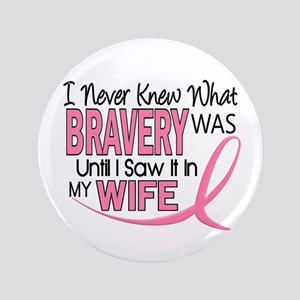 "Bravery (Wife) Breast Cancer Support 3.5"" Button"