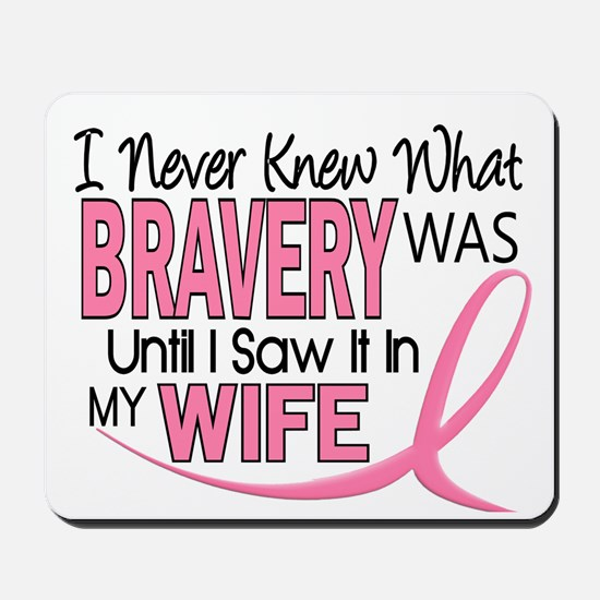 Bravery (Wife) Breast Cancer Support Mousepad