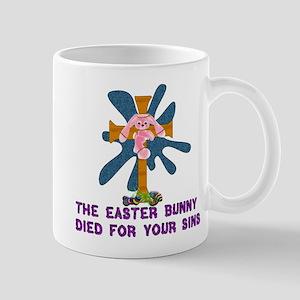 Easter Bunny Died For You 11 oz Ceramic Mug
