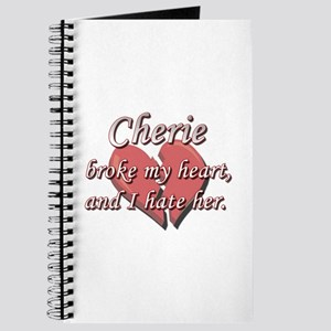 Cherie broke my heart and I hate her Journal