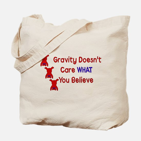 Gravity Doesn't Care Tote Bag