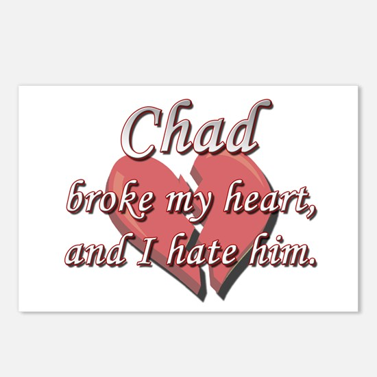 Chad broke my heart and I hate him Postcards (Pack