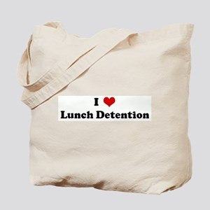 I Love Lunch Detention Tote Bag