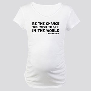 Quote - Gandhi - Change Maternity T-Shirt
