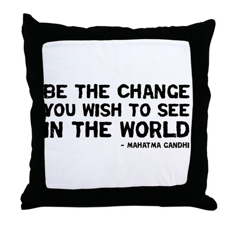 Quote - Gandhi - Change Throw Pillow