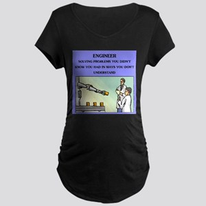 engineer engineering joke Maternity Dark T-Shirt
