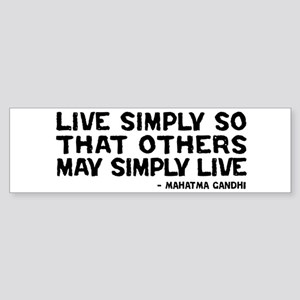 Quote - Gandhi - Live Simply Bumper Sticker