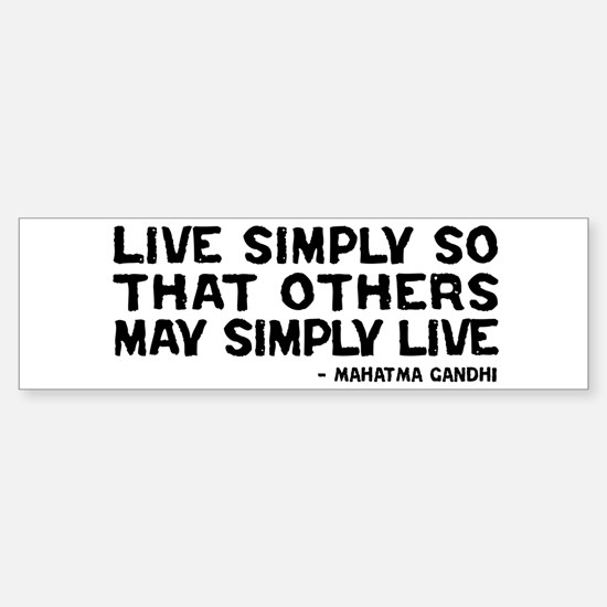 Quote - Gandhi - Live Simply Bumper Bumper Bumper Sticker