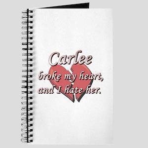 Carlee broke my heart and I hate her Journal