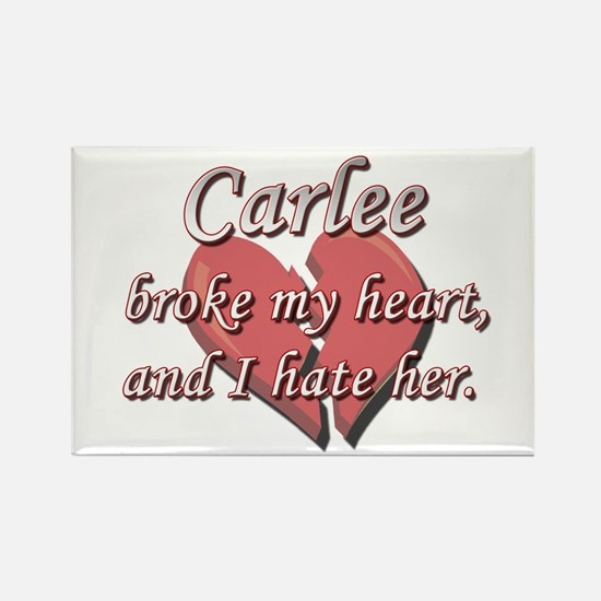 Carlee broke my heart and I hate her Rectangle Mag