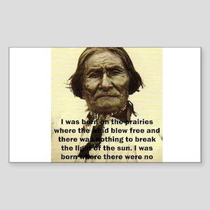 Geronimo Quote Rectangle Sticker