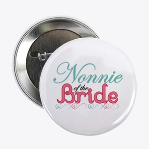 """N onnie of the Bride 2.25"""" Button"""