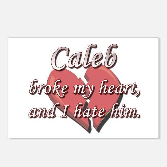 Caleb broke my heart and I hate him Postcards (Pac