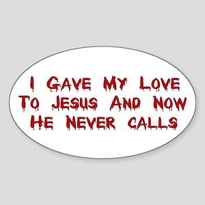 Jesus Doesn't Love Me Sticker (Oval)