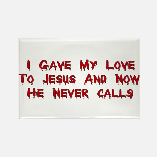 Jesus Doesn't Love Me Rectangle Magnet